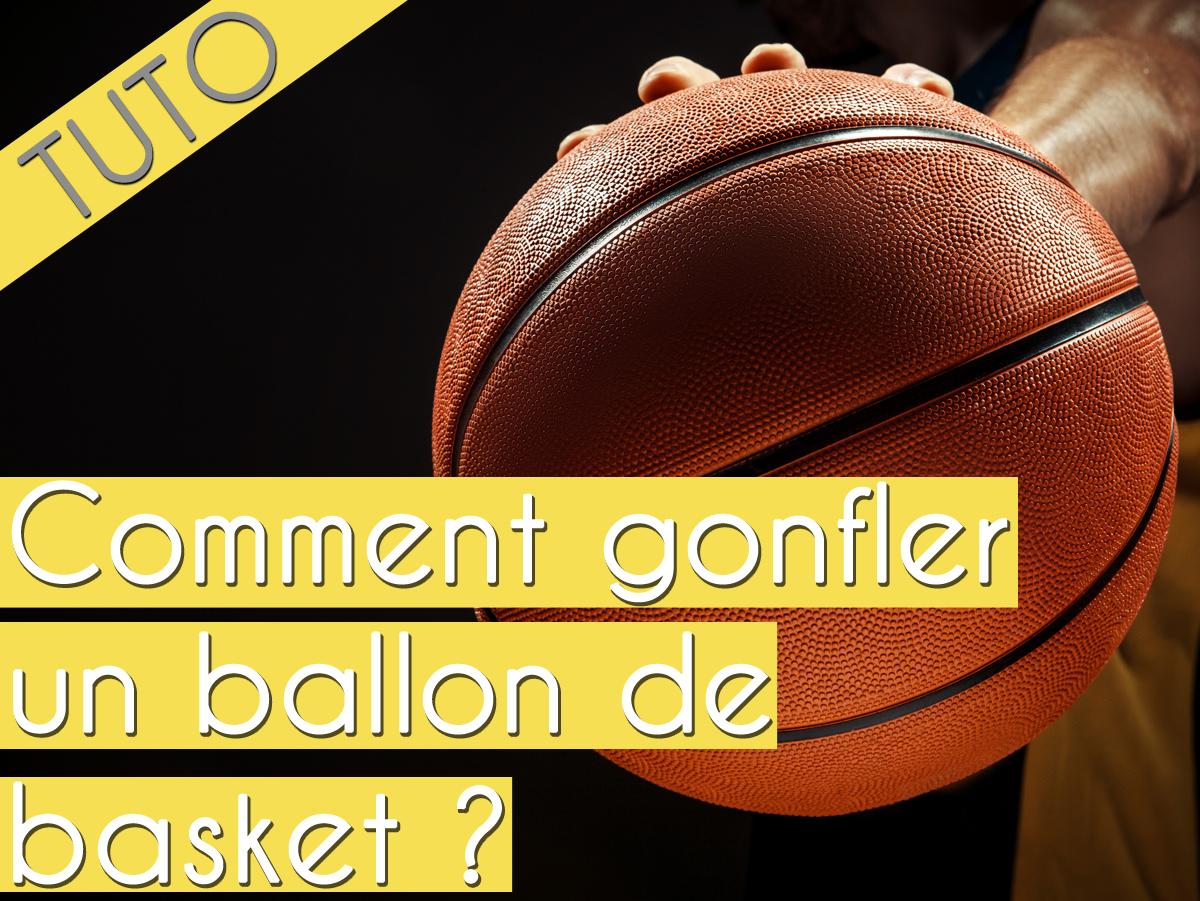 Comment gonfler un ballon de basket?