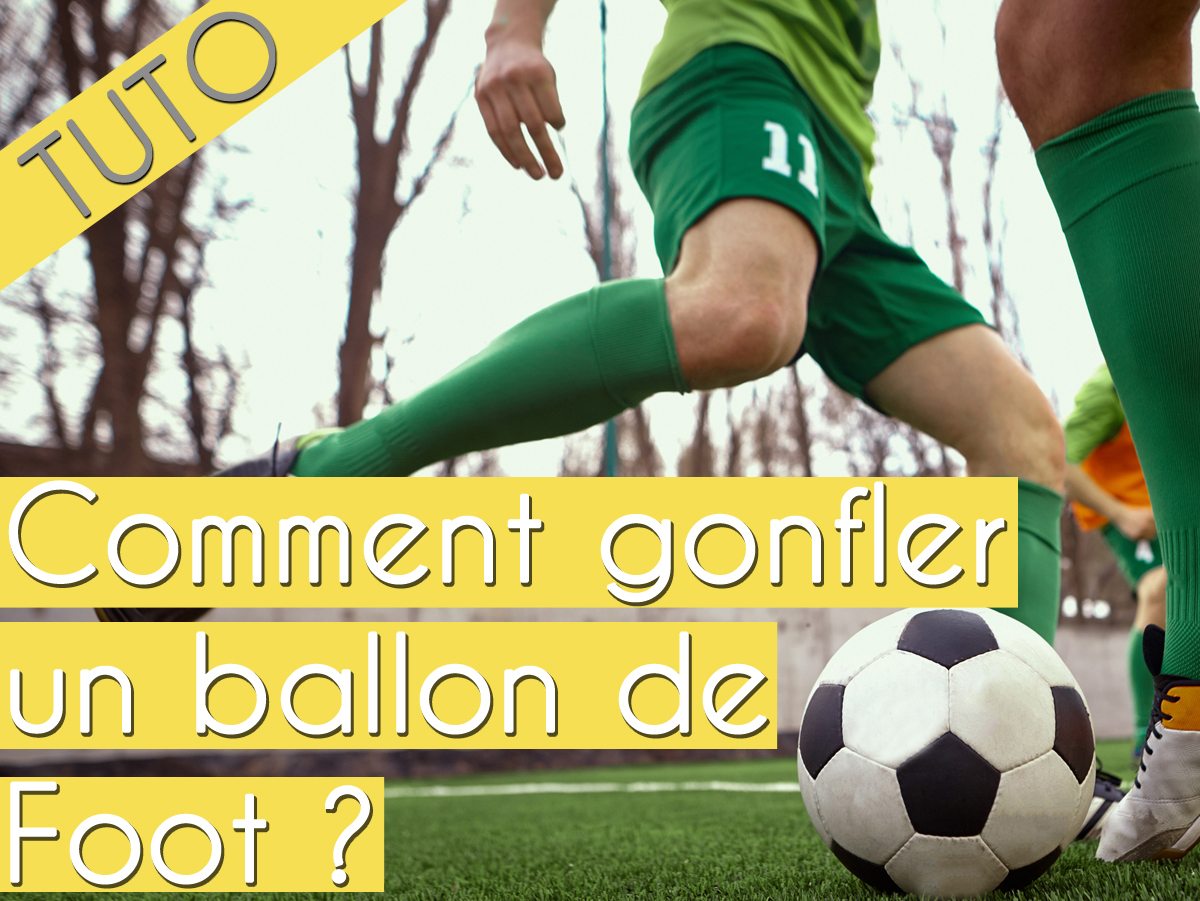 Comment gonfler un ballon de foot