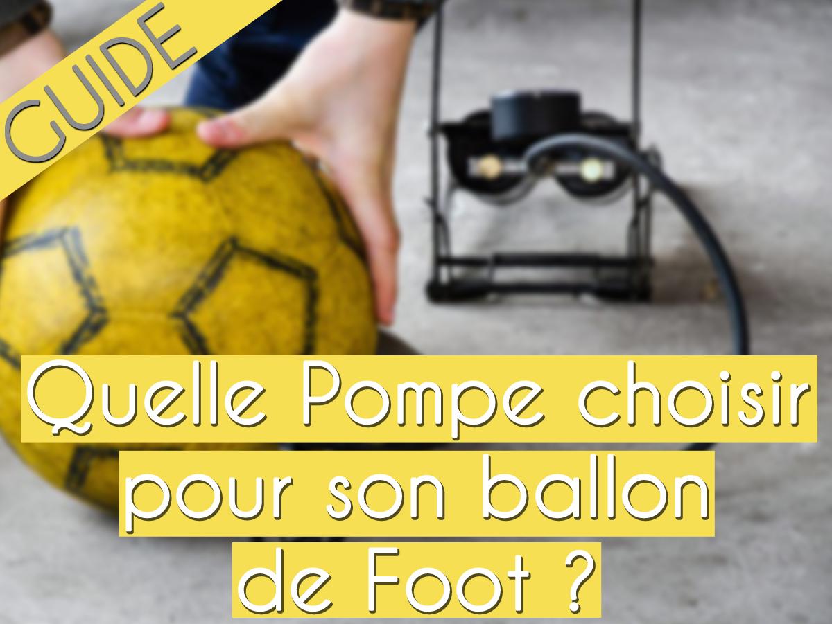 Pompe ballon de foot : le meilleur modèle !