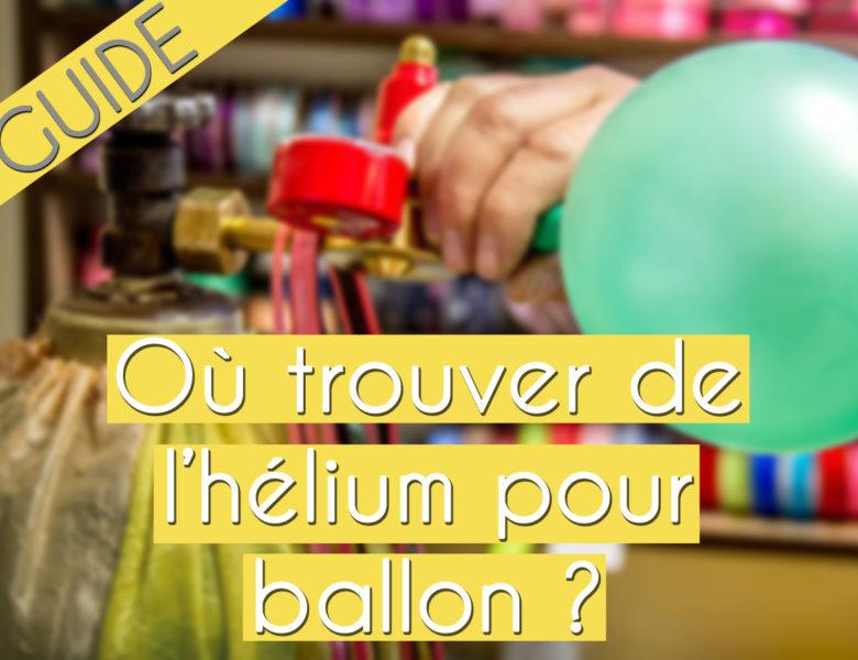 Ballon à hélium: ou trouver de l'hélium