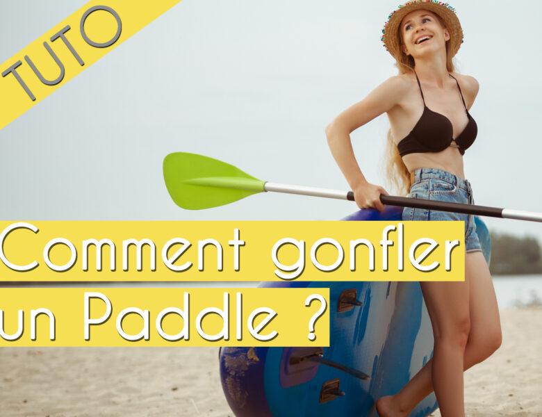 Comment gonfler un paddle ?